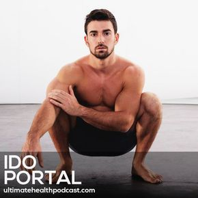 147: Ido Portal - It's Never Too Late To Start Moving • Find Your Tribe • Don't Stop Playing