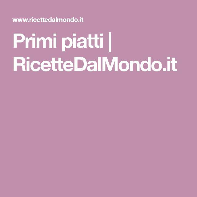 Primi piatti   RicetteDalMondo.it