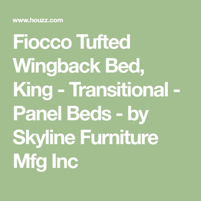 Fiocco Tufted Wingback Bed, King - Transitional - Panel Beds - by Skyline Furniture Mfg Inc