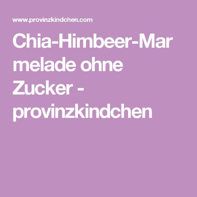 Chia-Himbeer-Marmelade ohne Zucker - provinzkindchen