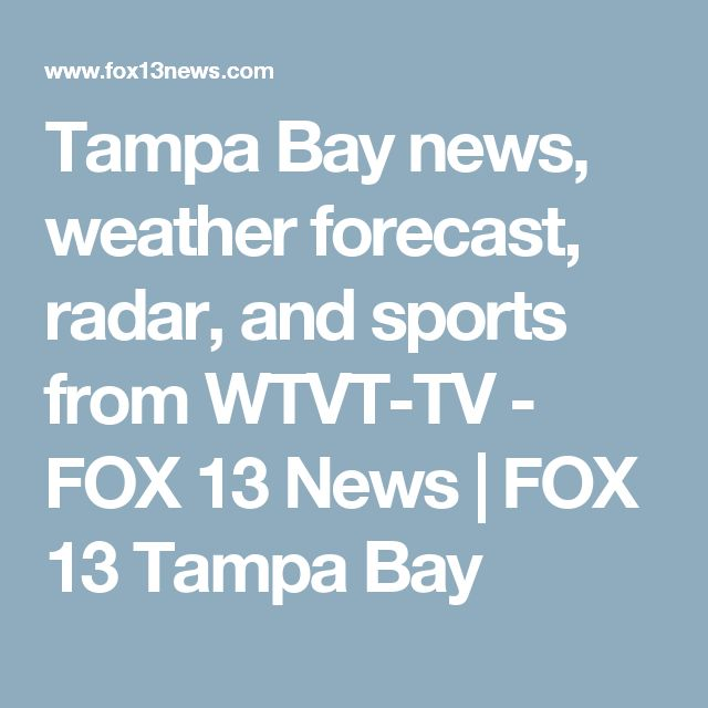 Tampa Bay news, weather forecast, radar, and sports from WTVT-TV - FOX 13 News | FOX 13 Tampa Bay