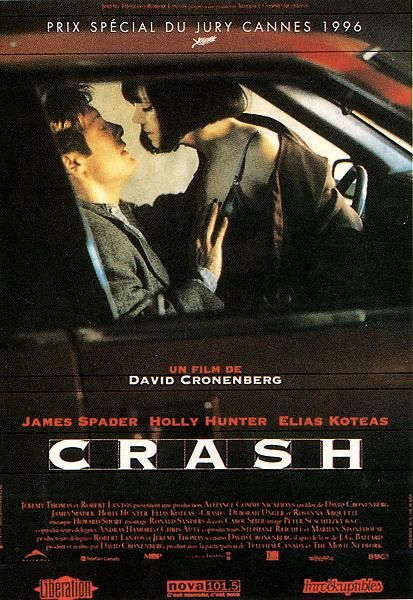 Crash, directed by David Cronenberg, starring James Spader and Holly Hunter…