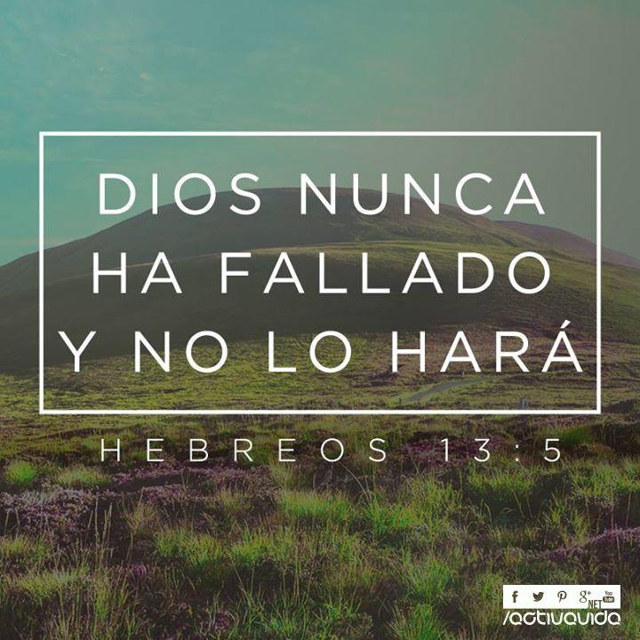 """«…Pues Dios ha dicho: """"Nunca te fallaré. Jamás te abandonaré""""». —Hebreos 13:5 TE AMO MI LINDO"""