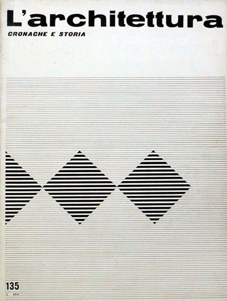«L'architettura» - cronache e storia, n. 135 - anno XII, n. 9 - gennaio 1967. Cover design by Marcello Nizzoli and G. M. Oliveri; Graphic Design by Max Huber / Collezione Marcello Nizzoli (Aiap) /