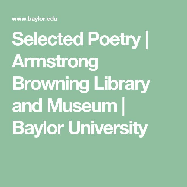 Selected Poetry | Armstrong Browning Library and Museum | Baylor University