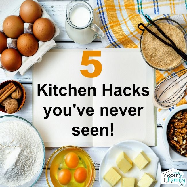 Five Kitchen Hacks you're going to love!