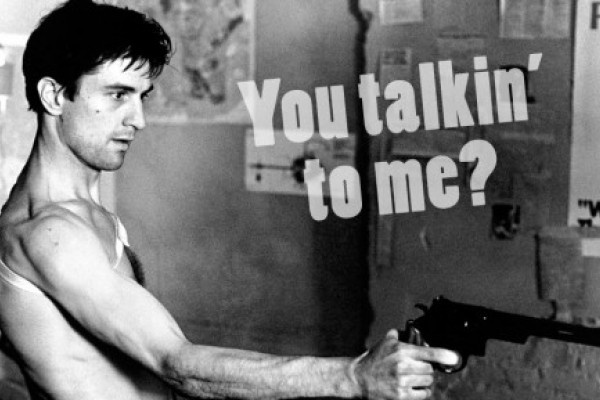 you talkin' to me? Frase Taxi Driver #quote