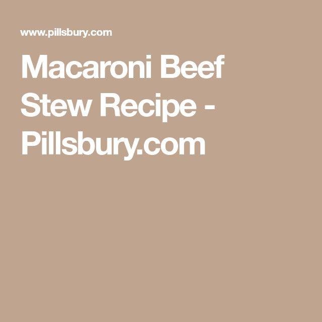 Macaroni Beef Stew Recipe - Pillsbury.com