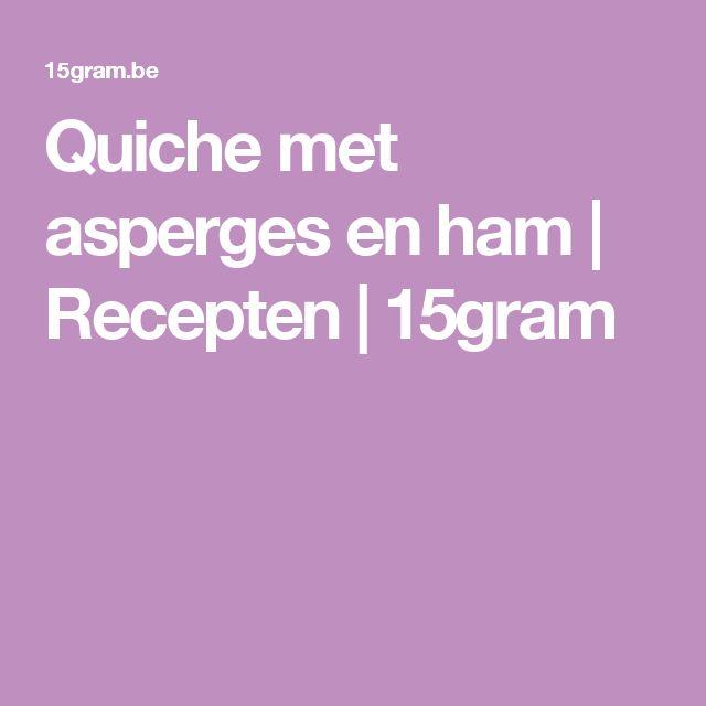 Quiche met asperges en ham | Recepten | 15gram