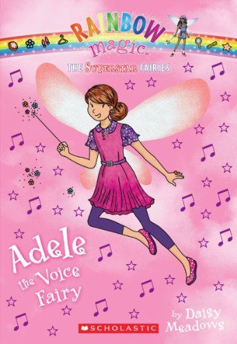 Superstar Fairies #2: Adele the Voice Fairy: A Rainbow Magic Book by Daisy Meadows. $4.49. Publisher: Scholastic Paperbacks; Reprint edition (March 1, 2013). Publication: March 1, 2013. Series - Superstar Fairies. Reading level: Ages 7 and up