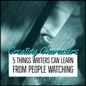 5 Things Writers Can Learn From People Watching