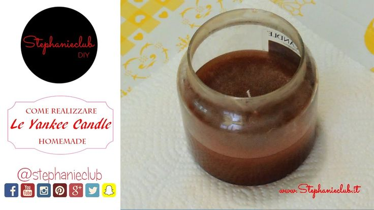 Yankee Candle DIY - HomeMade | Tutorial | stephanieclub