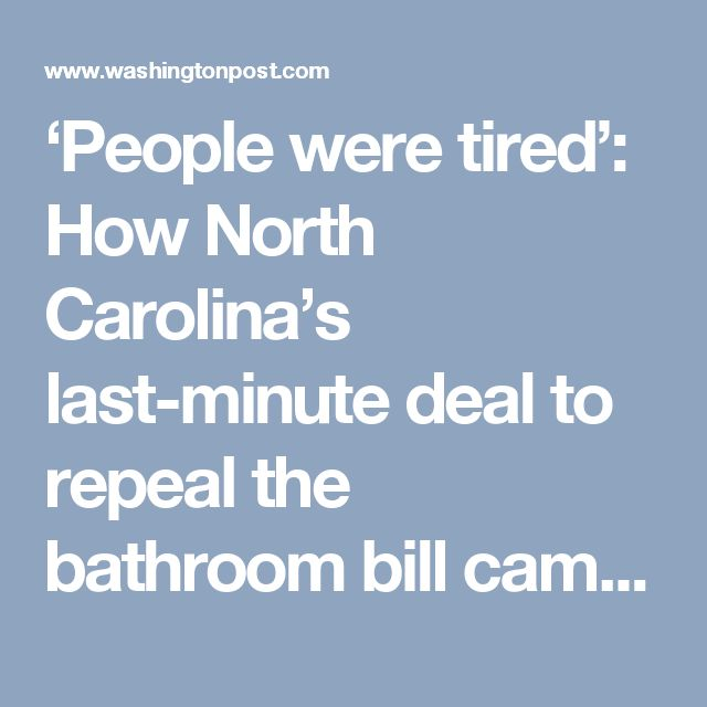 'People were tired': How North Carolina's last-minute deal to repeal the bathroom bill came together