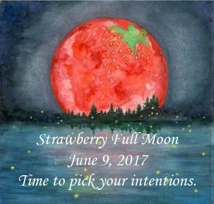 Strawberry Full Moon June 9, 2017 Click Picture To Read Full Article