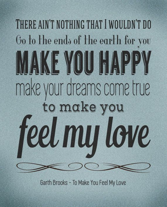 Bob Dylan Garth Brooks Lyrics Poster / To Make You Feel by Wurdd