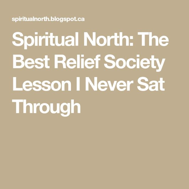 Spiritual North: The Best Relief Society Lesson I Never Sat Through