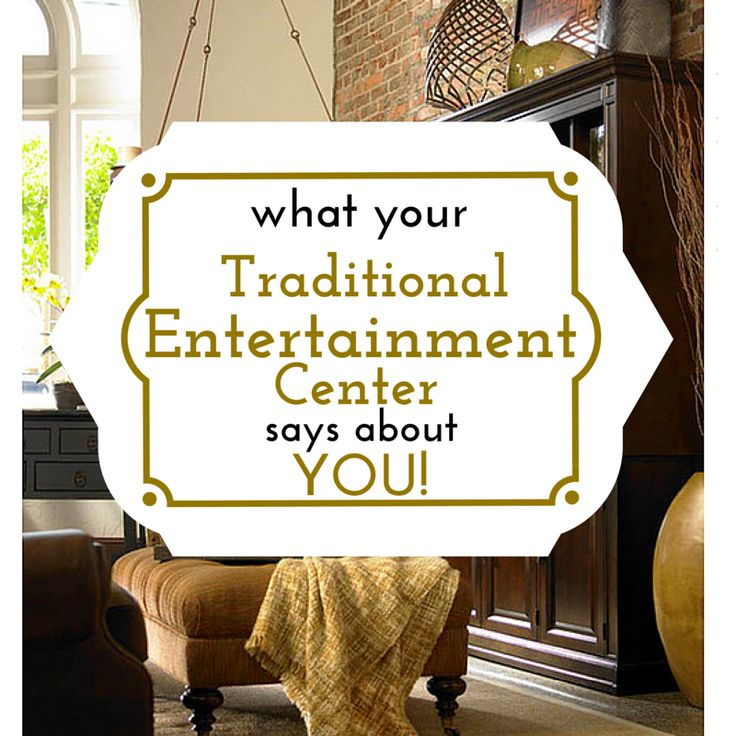 What Your Traditional TV Entertainment Center Says About You