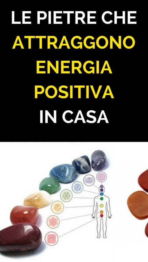 Le Pietre Che Attraggono Energia Positiva In Casa Allontanando