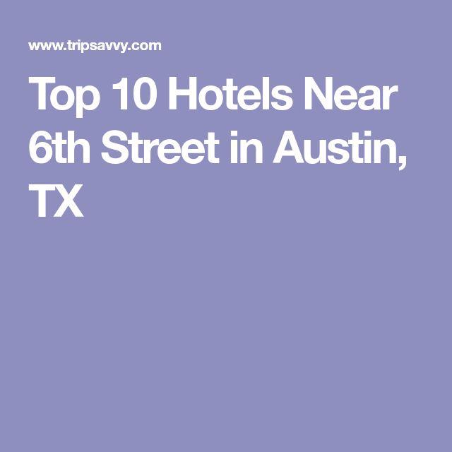 Top 10 Hotels Near 6th Street in Austin, TX