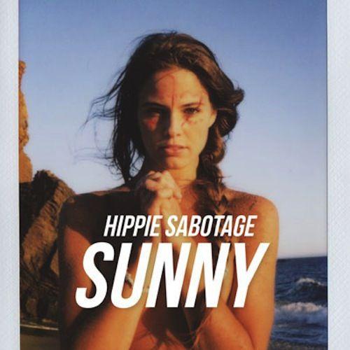 Hippie Sabotage - Sunny | New Music