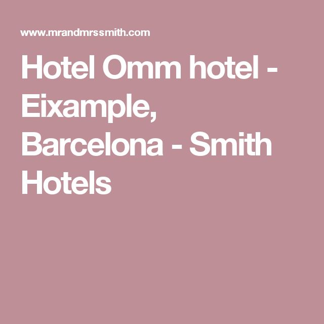 Hotel Omm hotel - Eixample, Barcelona - Smith Hotels