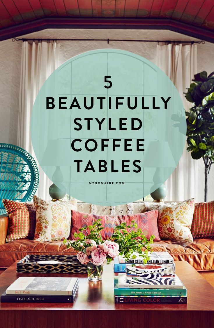 The Most Beautifully Styled Coffee Tables We Ve Seen