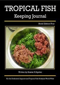 The Tropical Fish Keeping Journal Book Edition Four | Angus & Robertson Bookworld