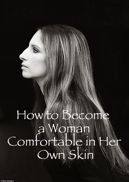 How to Become a Woman Comfortable in Her Own Skin