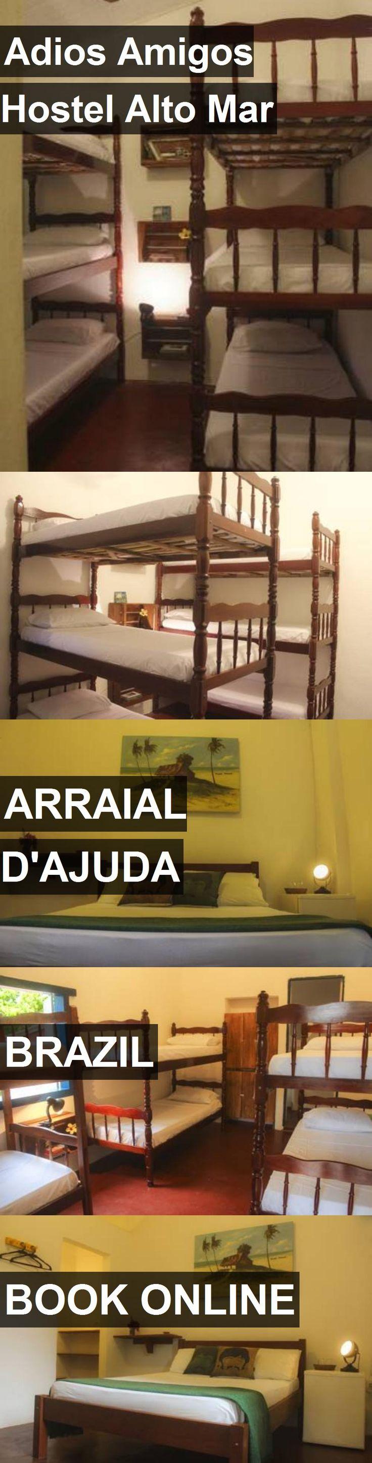 Adios Amigos Hostel Alto Mar in Arraial D'Ajuda, Brazil. For more information, photos, reviews and best prices please follow the link. #Brazil #ArraialD'Ajuda #travel #vacation #hostel
