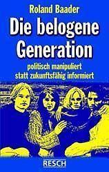 NEU-ROLAND-BAADER-DIE-BELOGENE-GENERATION
