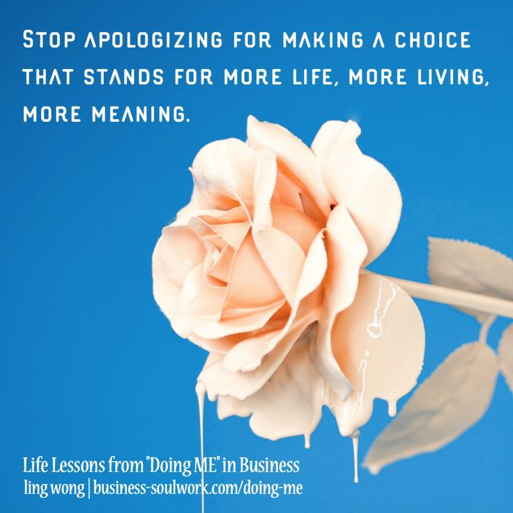 Stop apologizing for making a choice that stands for more life, more living, more meaning.  Turn coulda shoulda into the mental space you need to see the possibilities >> http://business-soulwork.com/doing-me/  #personaldevelopment #solopreneur #mompreneur #mindset #businesssoulwork #honestmarketing