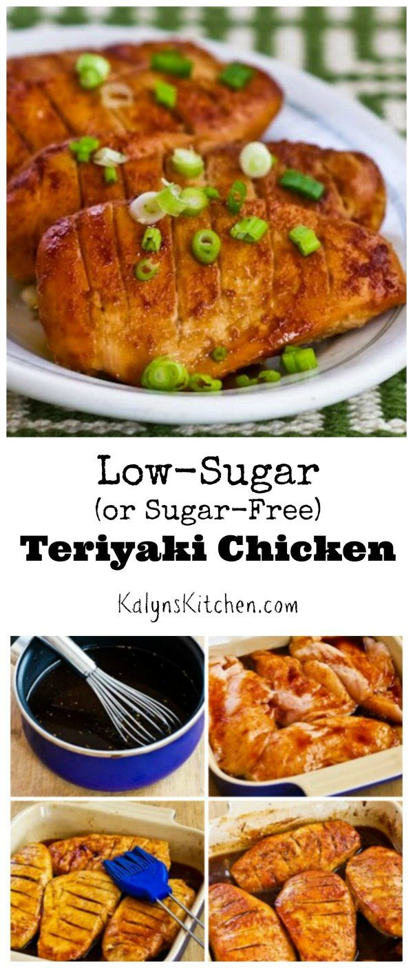 I love this Low-Sugar (or Sugar-Free) Teriyaki Chicken; the recipe is also great using regular sugar if you don't care about limiting carbs.  I learned to make this simple Teriyaki sauce from  a friend who lived in Hawaii and I like it much better than bottled sauce. [from KalynsKitchen.com]