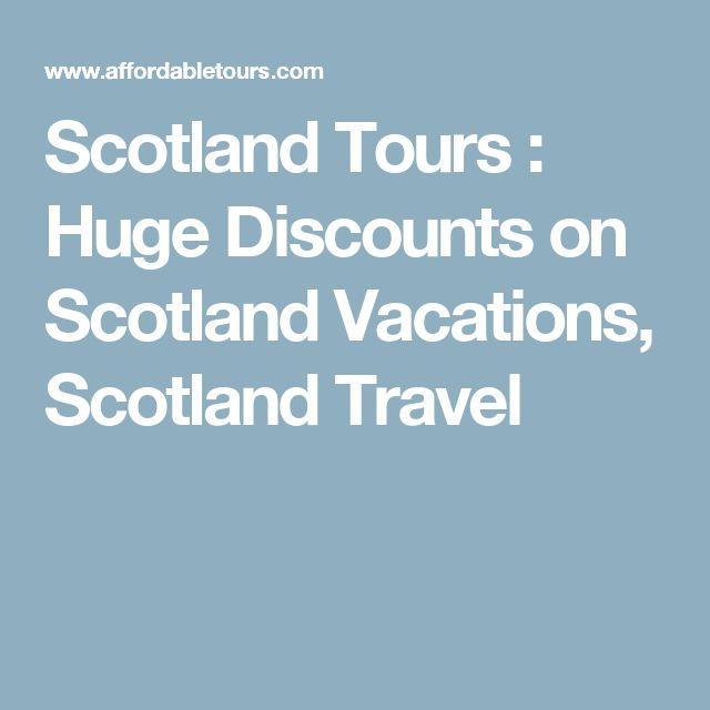 Scotland Tours : Huge Discounts on Scotland Vacations, Scotland Travel