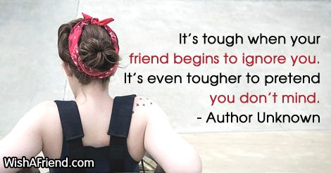 It's tough when your friend, Author Unknown Quote