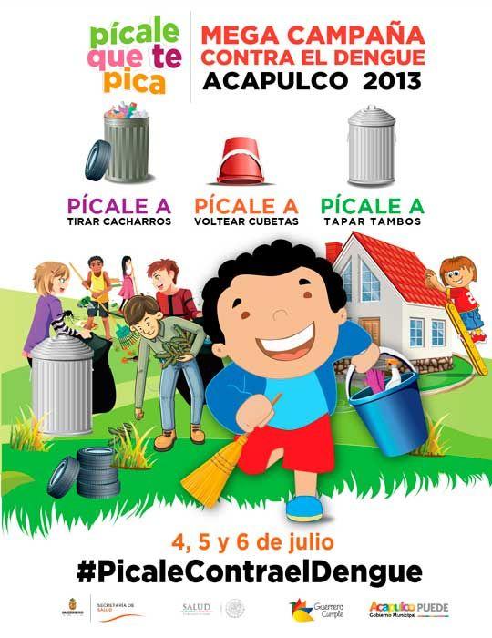 picale  ] CHILPANCINGO * 2 de julio. Del 4 al 6 de julio se realizará la Megacampaña Contra el Dengue Acapulco 2013, que tiene como objetivo fundamental difundir las medidas preventivas.