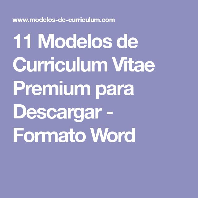11 Modelos de Curriculum Vitae Premium para Descargar - Formato Word
