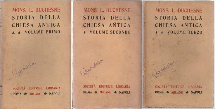 STORIA DELLA CHIESA ANTICA-PRIMA ED. ITALIANA-3 VOLUMI-MONS. L. DUCHENSE-1906 ca
