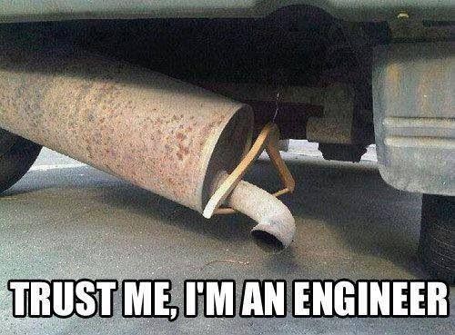 Trust Me Im an Engineer
