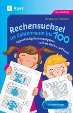 Rechensuchsel im Zahlenraum bis 100 - Buch Eigenständig Rechenaufgaben suchen, finden und lösen Von der Ziffernjagd zu komplexen Aufgaben: Diese auf den Lehrplan abgestimmten Rechensuchsel machen Spaß und fördern durch das Suchen, Finden und Lösen von Rechenaufgaben den selbstständigen Kompetenzerwerb. Zudem schulen sie visuelle Wahrnehmung, Feinmotorik, Konzentration und Ausdauer. #zahlenrätsel #wahrnehmung #auerverlag