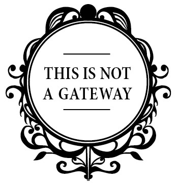 This Is Not A Gateway (TINAG)