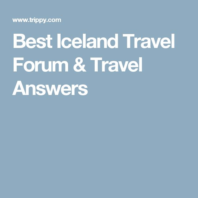 Best Iceland Travel Forum & Travel Answers