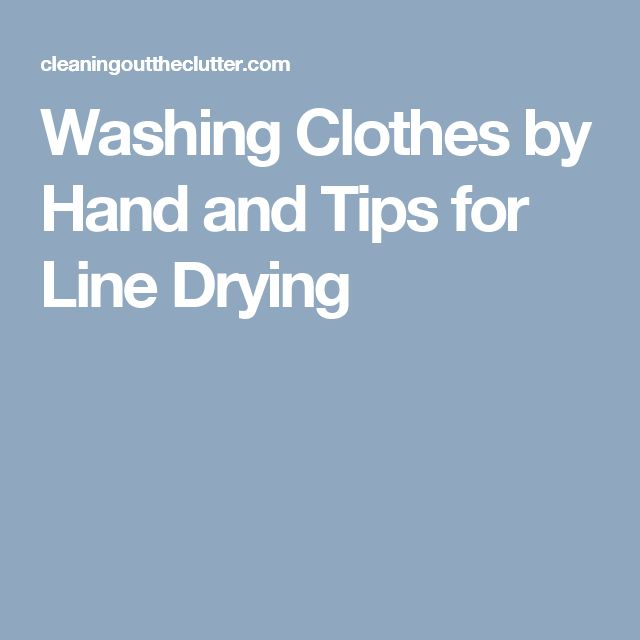 Washing Clothes by Hand and Tips for Line Drying