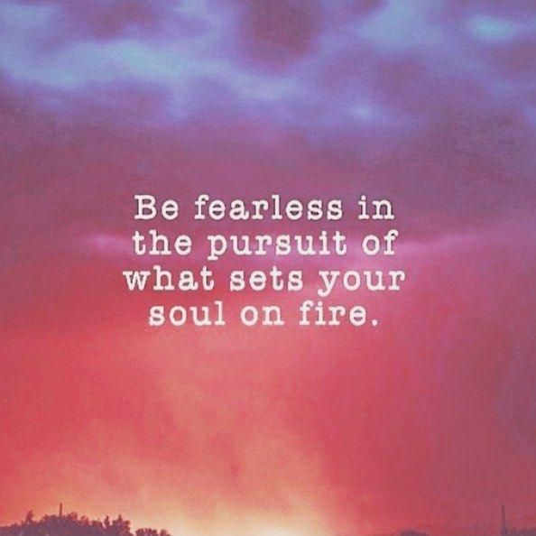 Be fearless in the pursuit of what sets your soul on fire Picture Quote #1