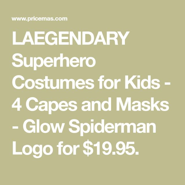 LAEGENDARY Superhero Costumes for Kids - 4 Capes and Masks - Glow Spiderman Logo for $19.95.