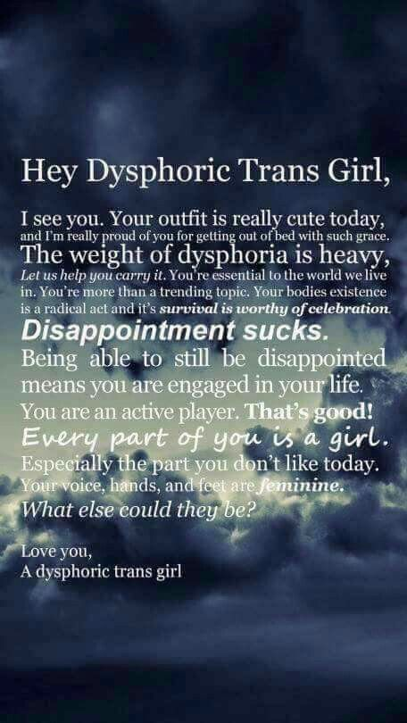 I saw this on Facebook and it made my day It's so beautiful and touching and true! Carry on the message! Girl to girl and to every trans person somewhere on the spectrum of gender! ~♡~