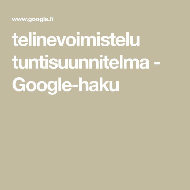 telinevoimistelu tuntisuunnitelma - Google-haku