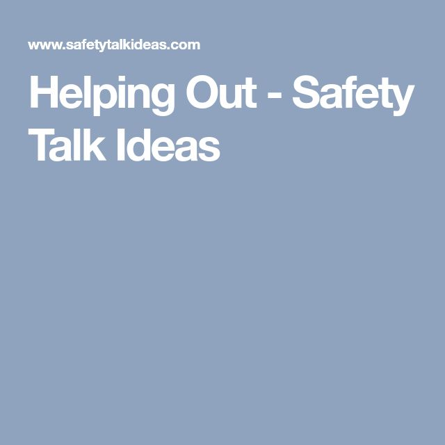 Helping Out - Safety Talk Ideas