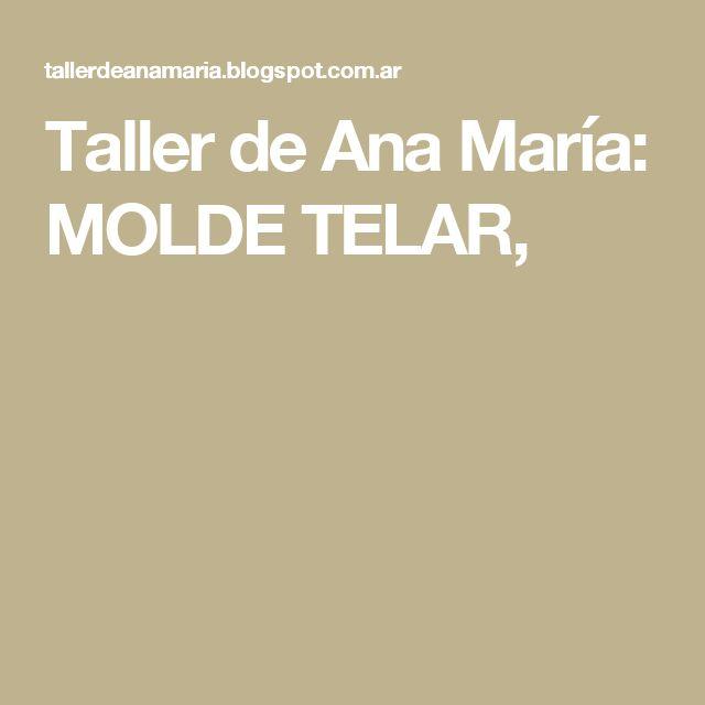 Taller de Ana María: MOLDE TELAR,