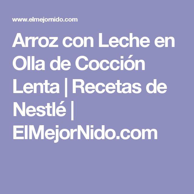Arroz con Leche en Olla de Cocción Lenta | Recetas de Nestlé | ElMejorNido.com