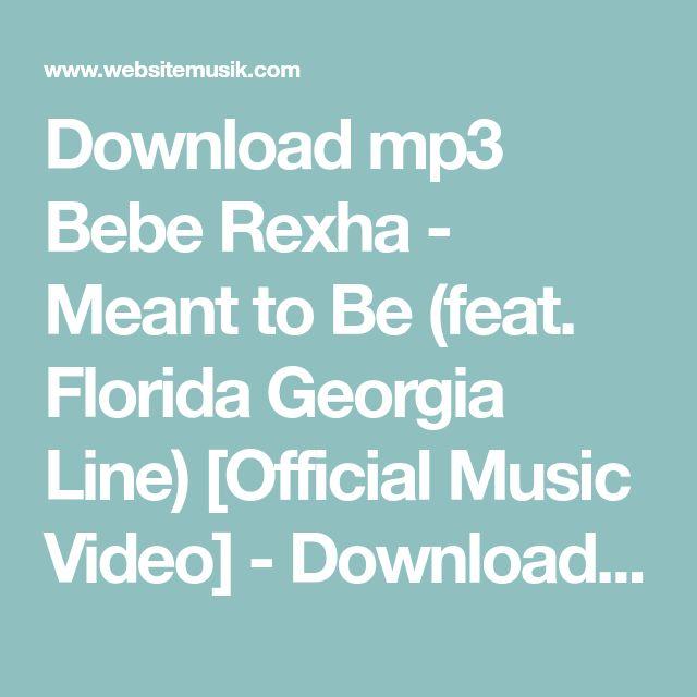 Download mp3 Bebe Rexha - Meant to Be (feat. Florida Georgia Line) [Official Music Video] - Download Lagu mp3, Download Video tanpa harus di convert, mp3 gratis - websitemusik.com